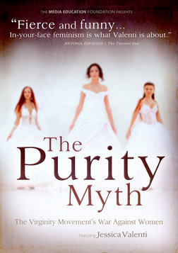 The Purity Myth - The Virginity Movement's War Against Women