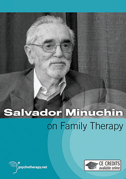 Salvador Minuchin on Family Therapy