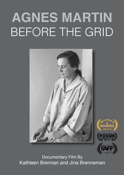 Agnes Martin - Before the Grid - The Life & Work of an Abstract Expressionist Painter