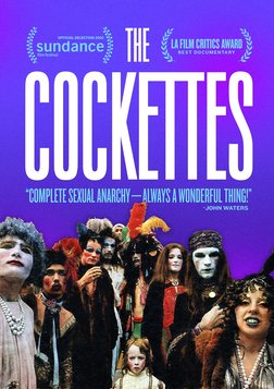 The Cockettes - The Rise and Fall of a Legendary Theatrical Troupe