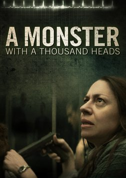 A Monster With A Thousand Heads - Un Monstruo De Mil Cabezas