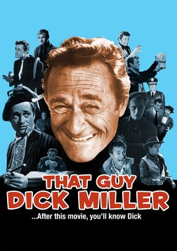 That Guy Dick Miller - The Life and Work of a Veteran Character Actor