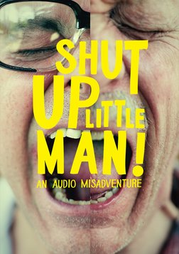 Shut Up Little Man - An Audio Misadventure