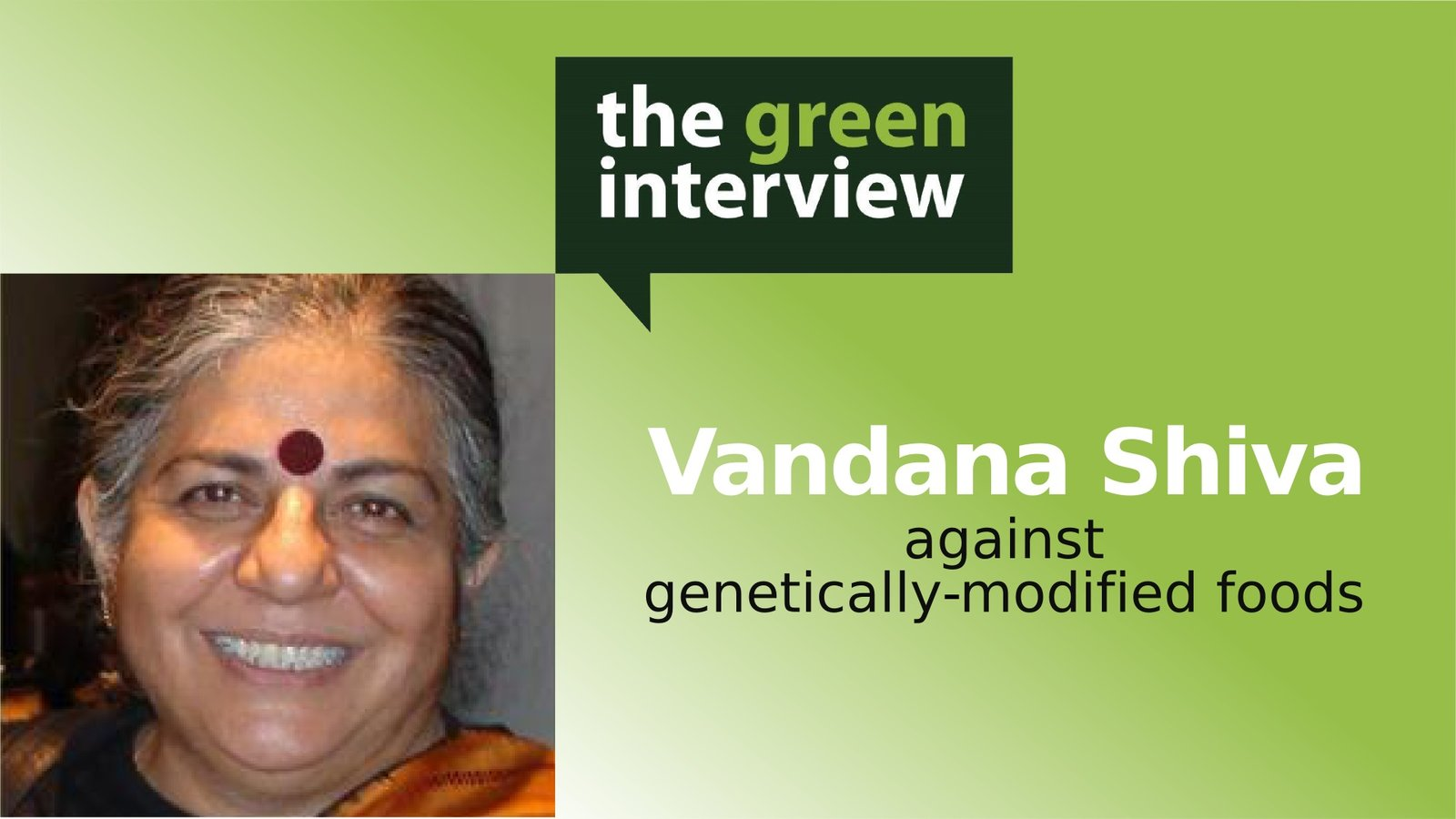 Vandana Shiva: Against Genetically-Modified Foods