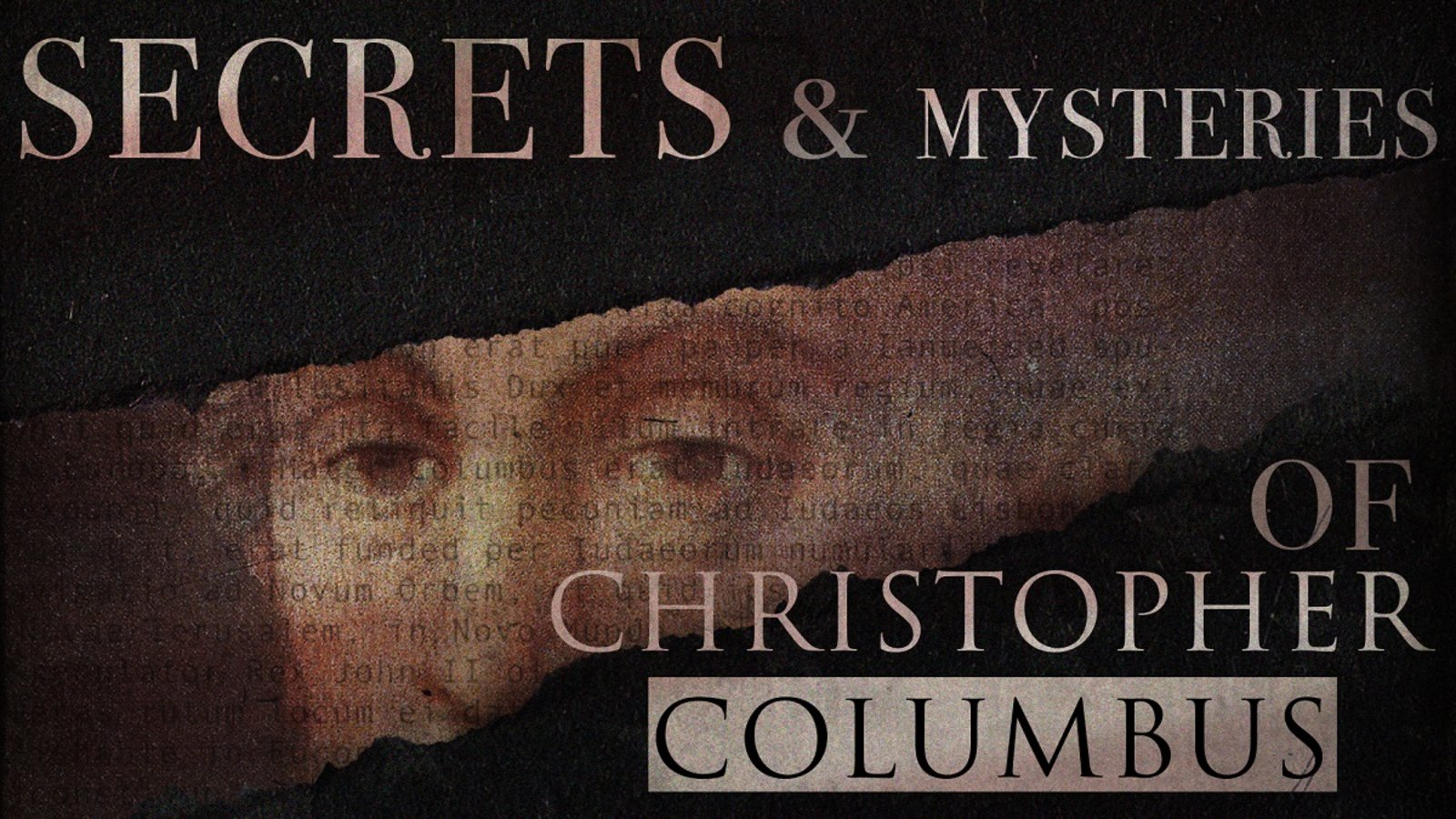 Secrets & Mysteries Of Christopher Columbus