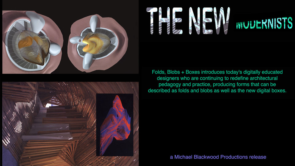 The New Modernists - Folds, Blobs and Boxes