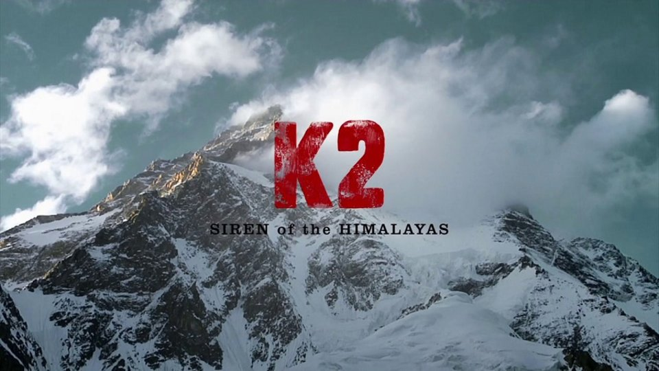 K2: Siren of the Himalayas