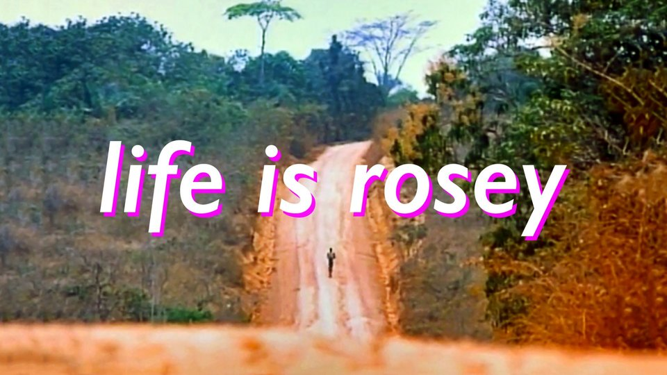 Life is Rosey