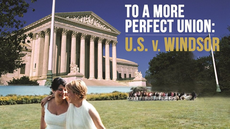 To a More Perfect Union: U.S. v. Windsor