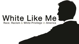 White Like Me - Race, Racism & White Privilege in America