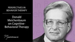 Donald Meichenbaum on Cognitive-Behavioral Therapy