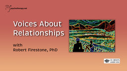 Voices About Relationships - With Robert Firestone