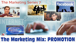 The Marketing Series 7 - The Marketing Mix: Promotion