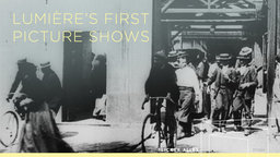 Lumiere's First Picture Shows - 20 Films by Louis & Auguste Lumiere