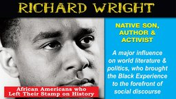 Richard Wright: Native Son, Author And Activist