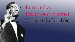 Lumumba: Death of a Prophet - The Life and Legacy of an African Politician