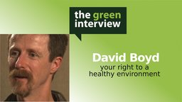 David Boyd: Your Right to a Healthy Environment