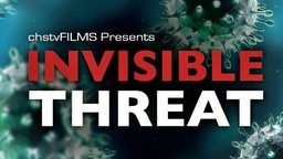 Invisible Threat - The Science of Disease and the Risks Facing an Under-Vaccinated Society