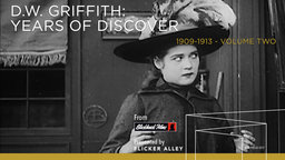 D.W. Griffith Volume 2 - Years of Discovery 1909 - 1913