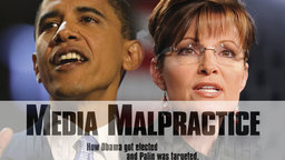 Media Malpractice - The 2008 Presidential Election