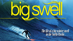 The Big Swell - Big Wave Surfing in the Pacific