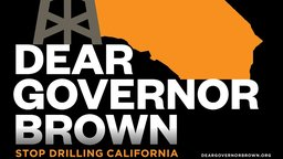 Dear Governor Brown - Big Oil in California