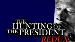 The Hunting of a President - Redux - Partisan Vendettas Against the Clintons