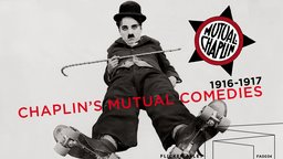 Chaplin's Mutual Comedies - A Collection of Chaplin's Finest Work
