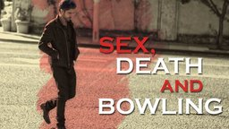 Sex, Death and Bowling