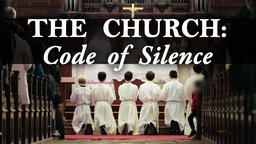 The Church: Code of Silence - Investigating Priests Accused of Pedophilia