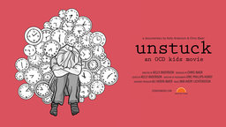 Unstuck: An OCD Kids Movie - What Do You Do When Your Brain is Your Enemy?