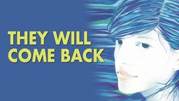 They Will Come Back - Eles Voltam