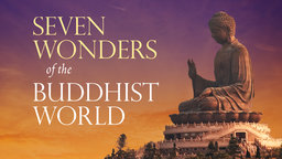 Seven Wonders of the Buddhist World - The History of Buddhism