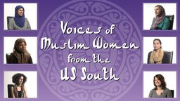 Voices of Muslim Women from the U.S South - Growing up Muslim the Southern United States