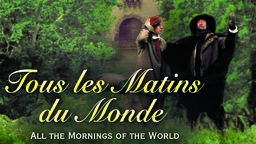 Tous Les Matins Du Monde - All The Mornings in the World