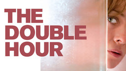 The Double Hour - La doppia ora