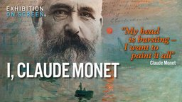 Exhibition On Screen: I, Claude Monet - I, Claude Monet