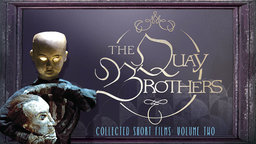 The Quay Brothers Collected Short Films: Volume Two