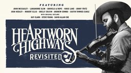 Heartworn Highways: Revisted - Modern Musicians Influenced by the Outlaw Country Movement