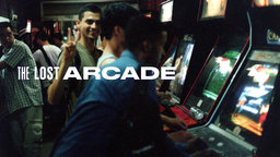 The Lost Arcade - The History of a Pop Culture Phenomenon